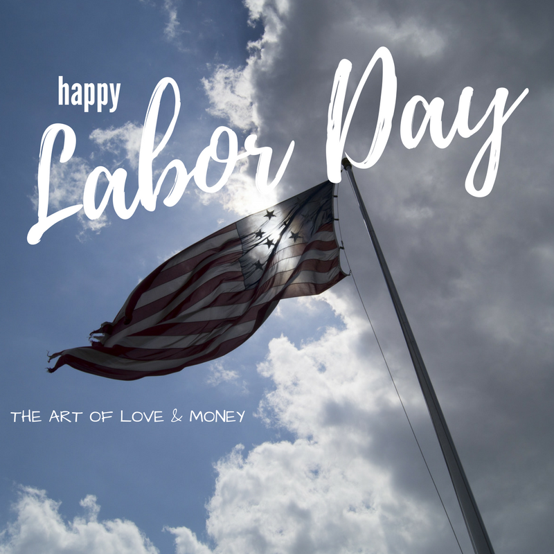 The Art of Love & Money Labor Day