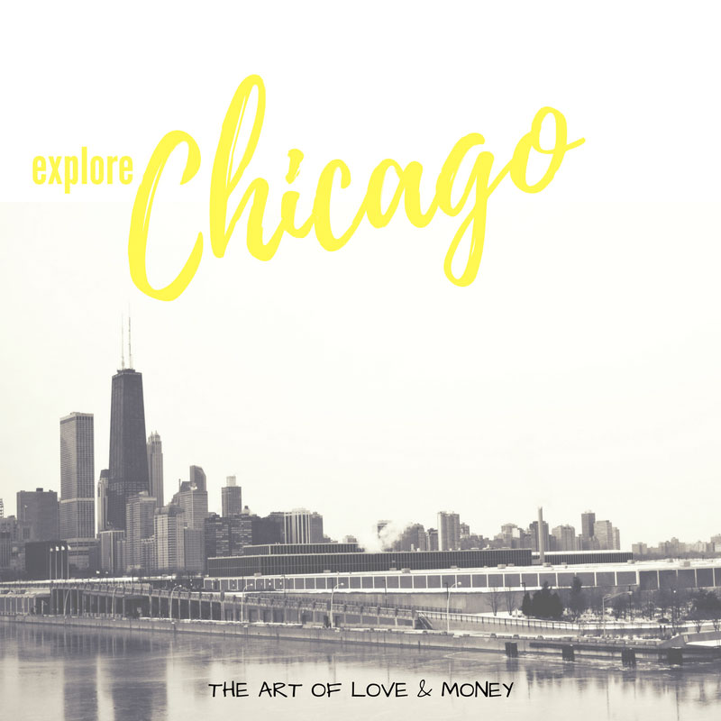 The Art of Love & Money Explore Chicago