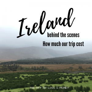 The Art of Love & Money - Ireland Behind the scenes - How much the trip cost