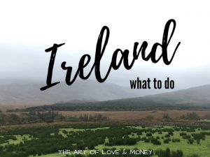 The Art of Love & Money - Ireland Travel What to Do foggy hills green foreground