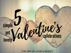 The Art of Love & Money 5 Simple Yet Lovely Valentine's Day Celebrations with 3 wooden hearts in background