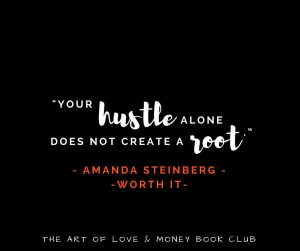 The Art of Love & Money Worth It by Amanda Steinberg